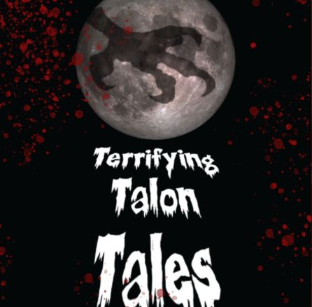 "The ""Terrifying Talon Tales"" await Halloween listeners for replay at the attached links for today, Oct. 31. ""The Talon Radio"" team has been airing these dramas, which were written and produced by the students in the course, all week on the school"